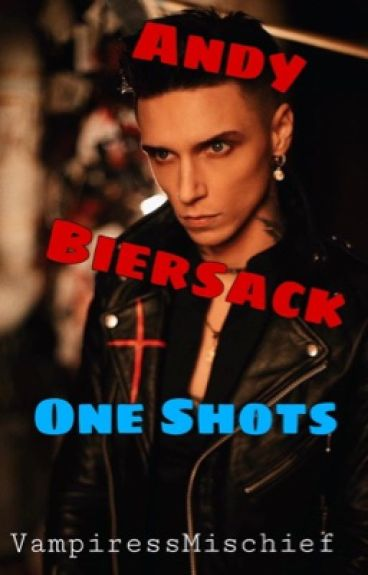 Andy Biersack - Straight one shots