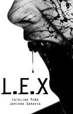 L.E.X [EN PAUSA] by KatieySam