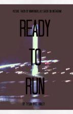 Ready to Run // Cube Smp // Sequel by TysonBreeKinley