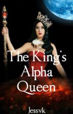 The King's Alpha Queen by Jessvk