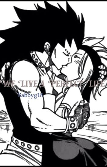 We Live a Perfect Life-Gajeel x Levy