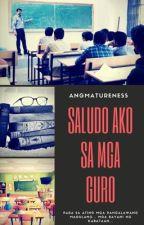 Saludo Ako sa Mga Guro (PART 25-50-Original Duplicate Copy) (COMPLETED!) by ANGMatureness