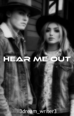 Hear Me Out by 3dream_writer3