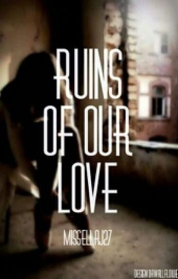 Ruins of Our Love #wattys2015