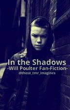 In the Shadows (Will Poulter Imagine) by those_tmr_imagines
