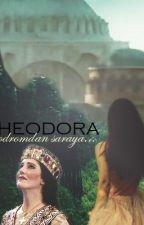 Tanrı'nın Hediyesi (Theodora) by taleoflove