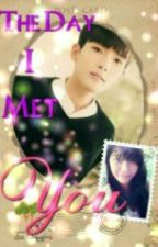 The Day I met you [COMPLETED] by LelianneMae