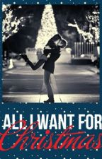 All I Want For Christmas by itsnotovertonight