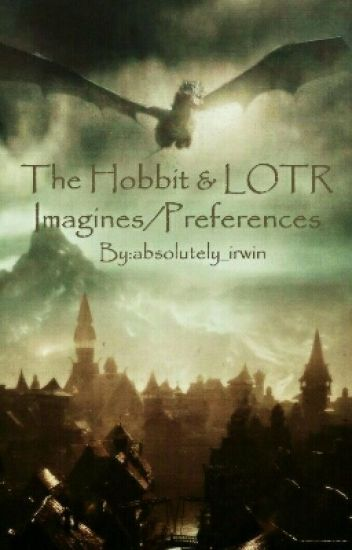 The Hobbit & LOTR Imagines/Preferences
