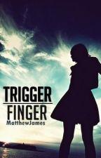 Trigger Finger by Tree_Man
