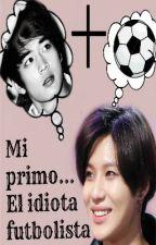 Mi Primo...El idiota Futbolista (2Min) by kittyshawol