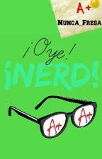¡Oye! ¡Nerd! by acklestydia