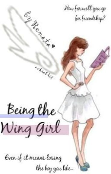 Being The Wing Girl by renatawrites