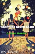 (Rewrite)Together Never Again by ally014