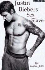 Justin Bieber's sex slave by kaylee_G01