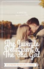 The Juvenile Delinquent & The Bad Girl by SkaterGurl191