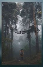 Isabella  *COMPLETED* by awkward_potato03