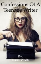 Confessions Of A Teenage Writer by ilovexica