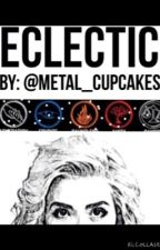 Eclectic: A Divergent Based Story by metal_cupcakes