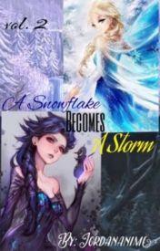 A Snowflake becomes A Storm Vol.2 by Jordananime