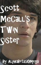 Scott McCall's Twin Sister (Teen Wolf Fanfic) by Wayward_Son_1967