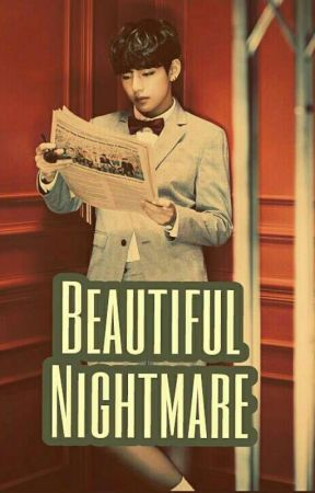 Beautiful Nightmare (BTS;V) by ItsPow