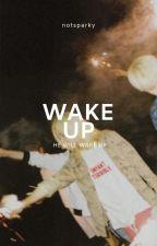 Wake Up / namjin by notsparky