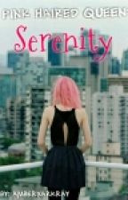 Pink Haired Queen: Serenity (RHPS Book 2) by AmBeRxArkray
