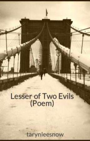 Lesser of Two Evils (Poem) by tarynleesnow