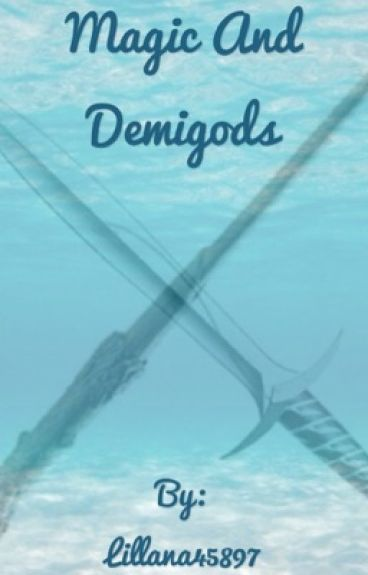 Magic And Demigods (Percy Jackson and Harry Potter Crossover)