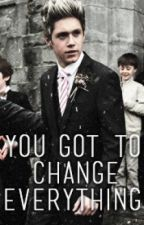 You Got To Change Everything ( One Direction ) by jubbsalves