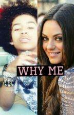 Why me(jacob perez love story)(on hold by Bfflover554