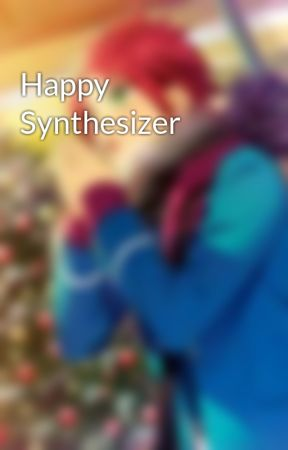 Happy Synthesizer by Happy__Synthesizer