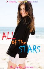 All of the Stars (Discontinued) by the_mystic_princess