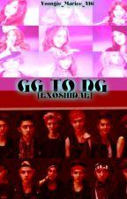 GG to DG [EXOSHIDAE] by Yoongie_Mariee_416