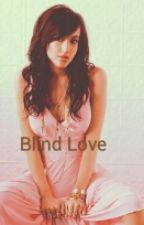 Blind Love by Heartandsoul99