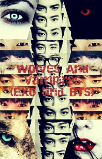 Wolves And Vampires(Exo And Bts FF)