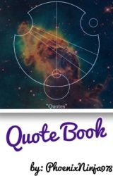 Quote Book by phoenixninja978