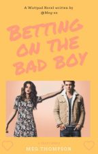 Betting On The Bad Boy by Meg-xo