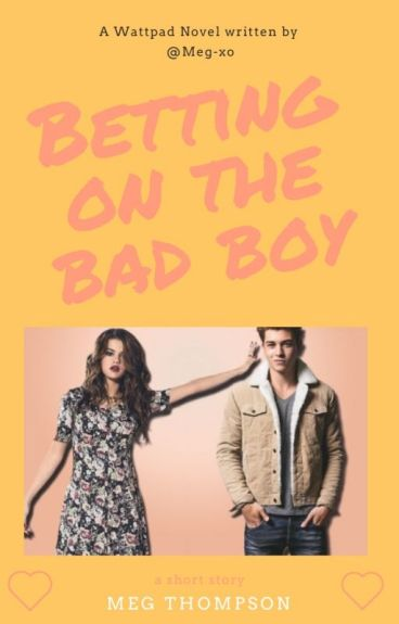 Betting On The Bad Boy