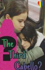 The Third Cabello? (Camila Cabello & Tú) by LoRealini