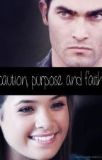 Caution, Purpose and Faith '-'-'-' A Derek Hale Story'-'-'-' by silverspacechameleon