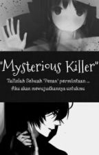Mysterious Killer [Part I] by MiracleSky01