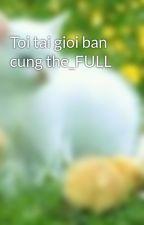 Toi tai gioi ban cung the_FULL by nhancu00