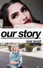 Our Story ➳ ross lynch by blondesingers