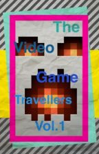 The Video Game Travellers (vol.1) by LysthieaMoons