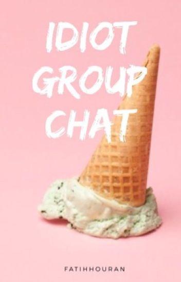 Idiot Grup Chats//5 SOS.1D.Magcon