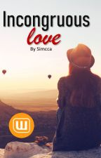 Incongruous love by Simcca