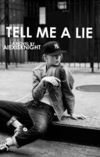 Tell me a lie (One Direction love story) by LexiKnight