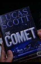 """""""The comet"""" by Lucas Scott by joelyne-joy"""
